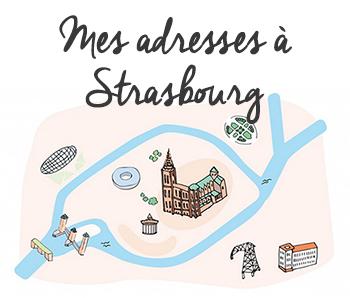 Mes adresses à Strasbourg